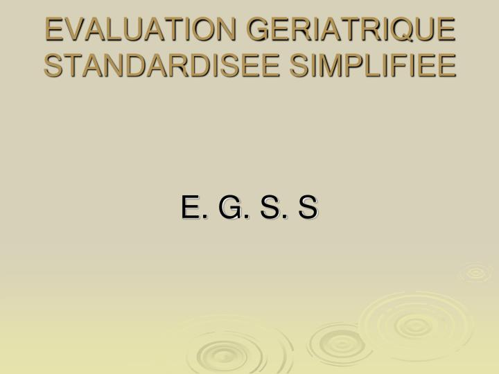 evaluation geriatrique standardisee simplifiee n.
