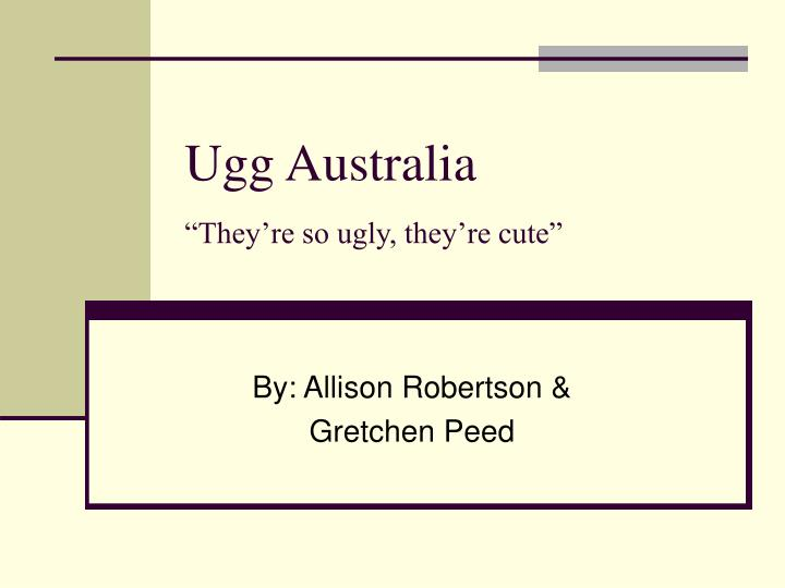 ugg australia they re so ugly they re cute n.