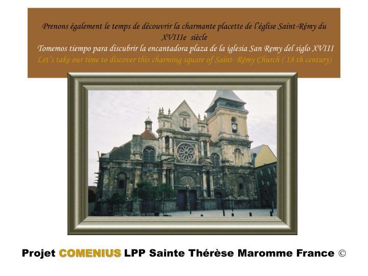 Prenons également le temps de découvrir la charmante placette de l'église Saint-Rémy du XVIIIe  siècle