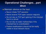 operational challenges part deux