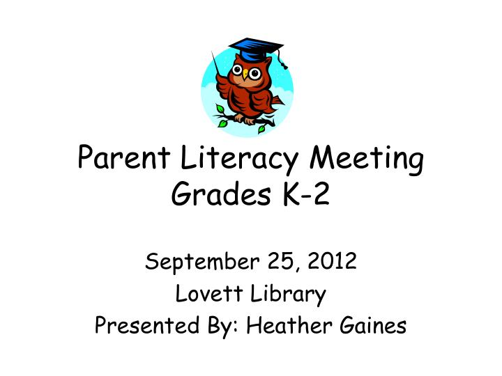 parent literacy meeting grades k 2 n.