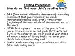 testing procedures how do we find your child s reading level