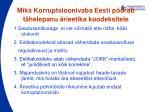 miks korruptsioonivaba eesti p rab t helepanu rieetika koodeksitele