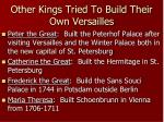 other kings tried to build their own versailles