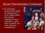 social characteristics continued
