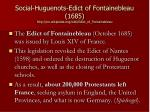 social huguenots edict of fontainebleau 1685 http en wikipedia org wiki edict of fontainebleau