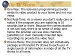 the tv system