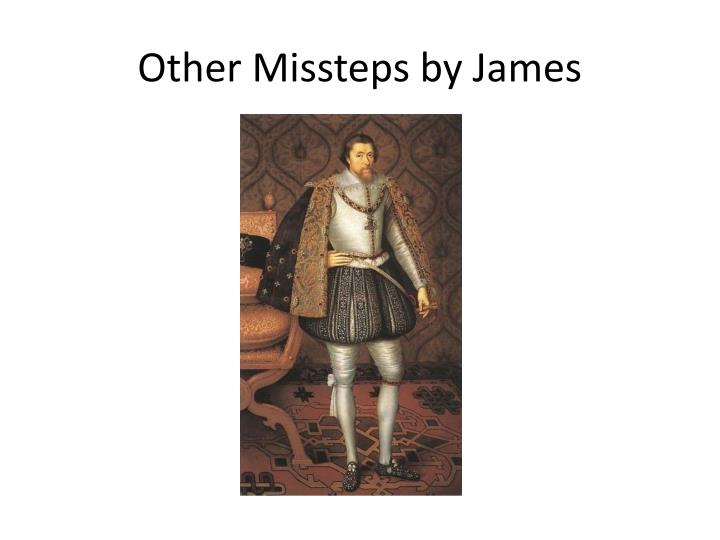 Other Missteps by James