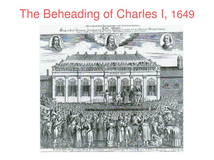 The Beheading of Charles I,