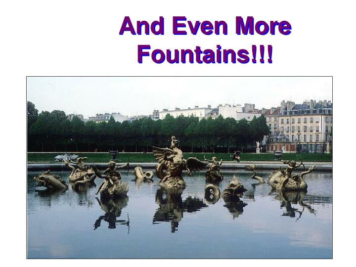 And Even More Fountains!!!
