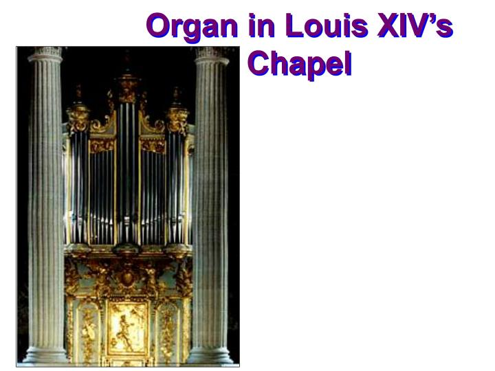 Organ in Louis XIV's Chapel