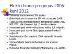 elektri hinna prognoos 2006 kuni 2012