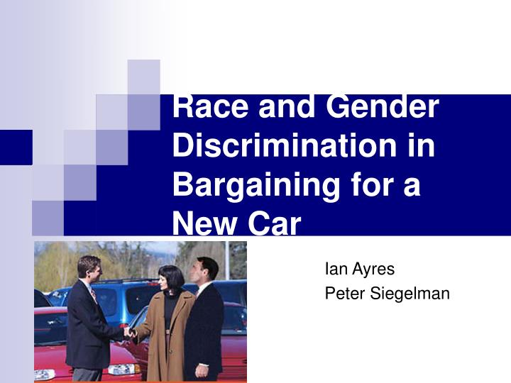 race and gender discrimination in bargaining for a new car n.