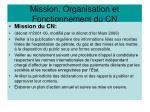 mission organisation et fonctionnement du cn