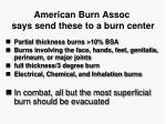 american burn assoc says send these to a burn center
