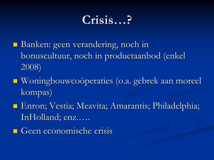 Crisis…?
