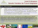 level 4 answers genetic variation for future adaptation