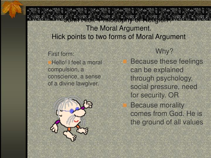 john hick philosophy of religion the moral argument hick points to two forms of moral argument n.