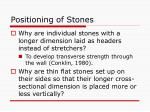 positioning of stones