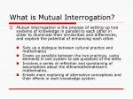 what is mutual interrogation