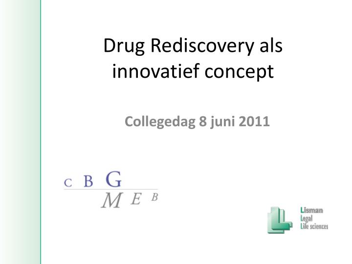 drug rediscovery als innovatief concept n.