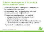 toimiva lapsi perhe ii 2010 2015 kuntakohtainen vaihe