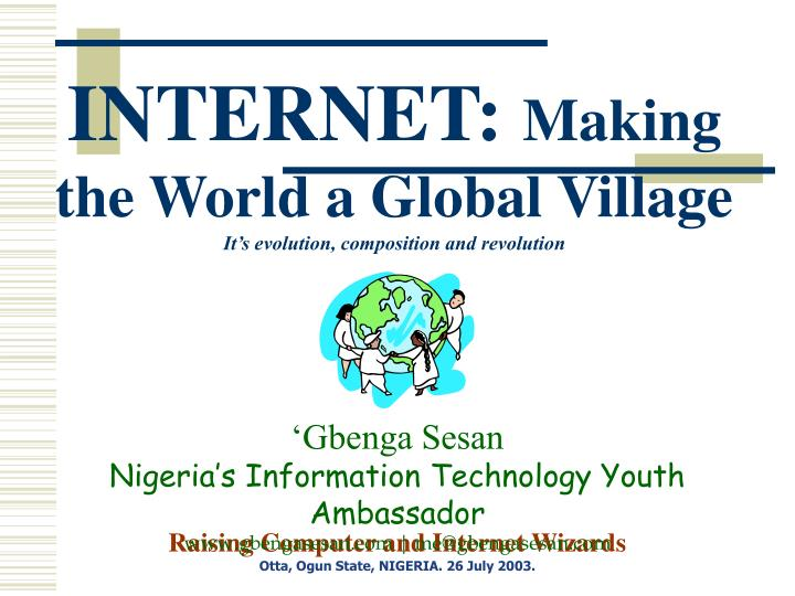 effects of globialization and internet to the nigeria youth Objectives namely to determine the effects of globalization on nigerian culture, to impact of globalization on african culture using nigeria as a case study.