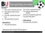 two sporting use cases