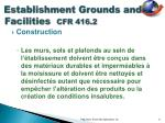 establishment grounds and facilities cfr 416 23