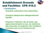 establishment grounds and facilities cfr 416 28
