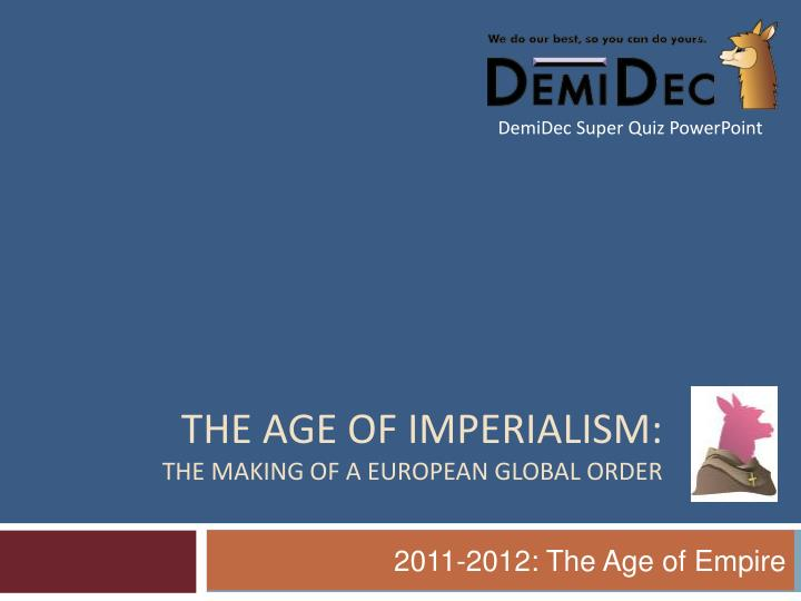 the age of imperialism the making of a european global order n.