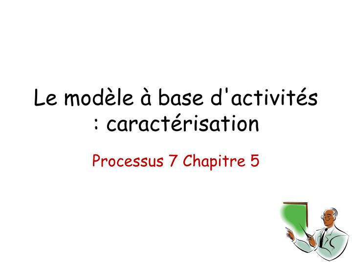le mod le base d activit s caract risation n.