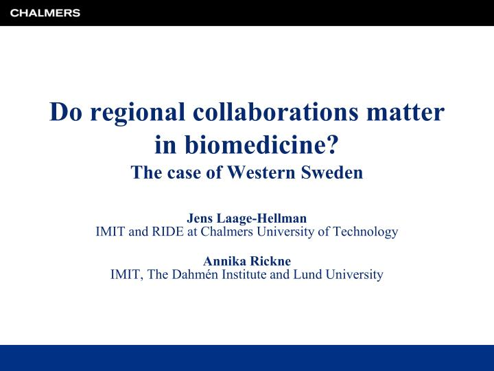 do regional collaborations matter in biomedicine the case of western sweden n.