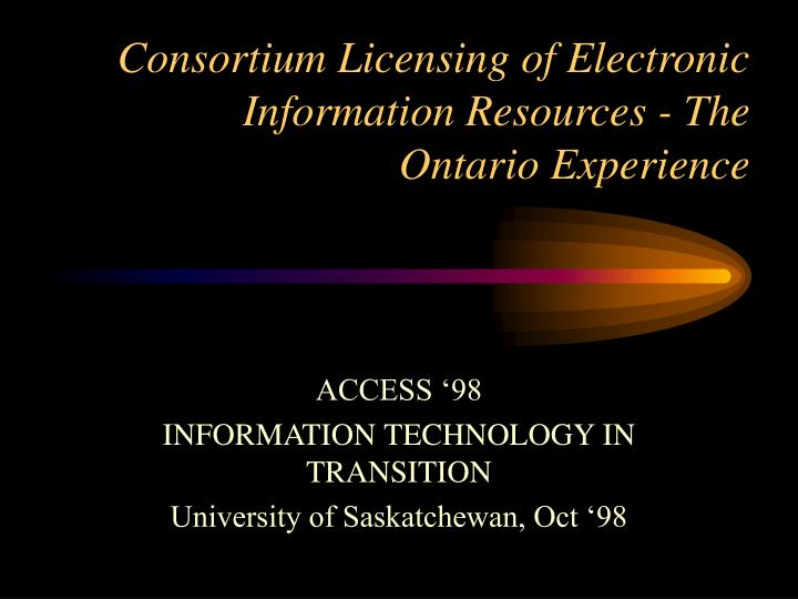 consortium licensing of electronic information resources the ontario experience n.
