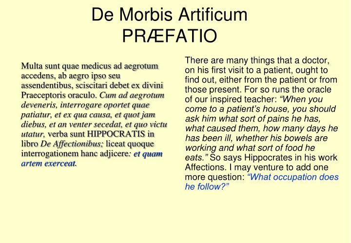 Multa sunt quae medicus ad aegrotum accedens, ab aegro ipso seu assendentibus, sciscitari debet ex divini Praeceptoris oraculo.