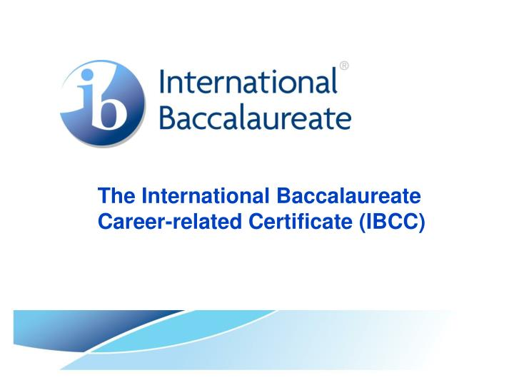 the international baccalaureate career related certificate ibcc n.