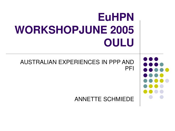 euhpn workshopjune 2005 oulu n.