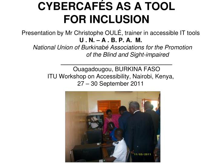 cybercaf s as a tool for inclusion n.