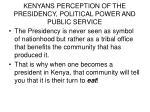 kenyans perception of the presidency political power and public service
