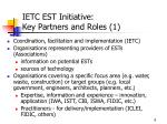 ietc est initiative key partners and roles 1