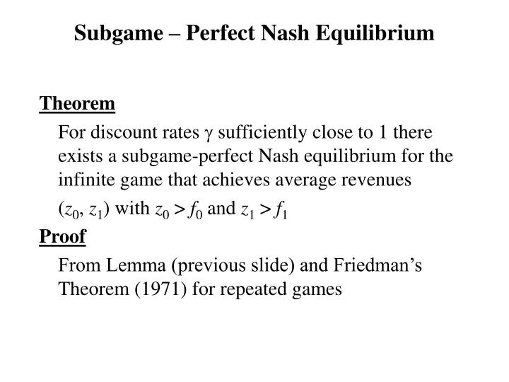 Subgame – Perfect Nash Equilibrium