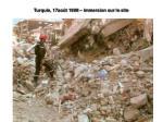 turquie 17ao t 1999 immersion sur le site