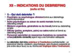 xii indications du debriefing suite et fin