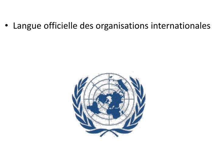 Langue officielle des organisations internationales