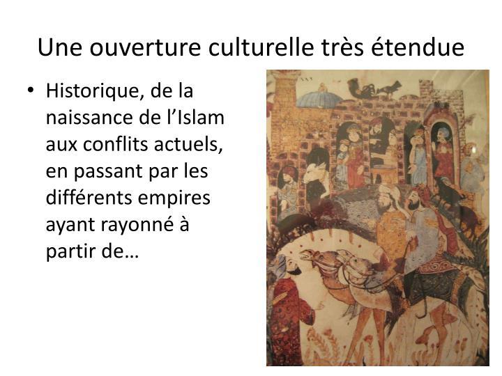 Une ouverture culturelle très étendue