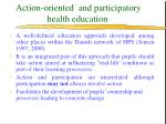 action oriented and participatory health education