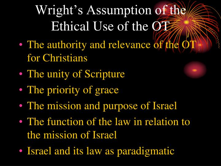 Wright's Assumption of the Ethical Use of the OT