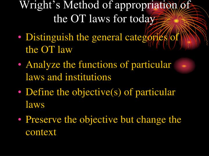 Wright's Method of appropriation of the OT laws for today