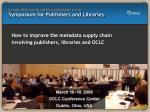 increase oclc s global relevance and position of trust symposium for publishers and libraries