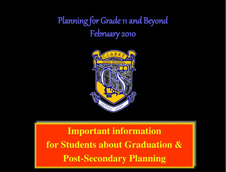 planning for grade 11 and beyond february 2010 n.